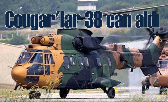 Cougar helikopterler 25 yılda 38 can aldı