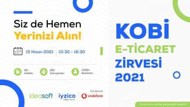 KOBİ E-ticaret Zirvesi 2021, IdeaSoft ve iyzico işbirliği ile 15 Nisan'da