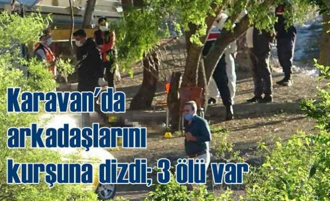 Karavan'da dehşet   3 kişi vurularak öldürüldü