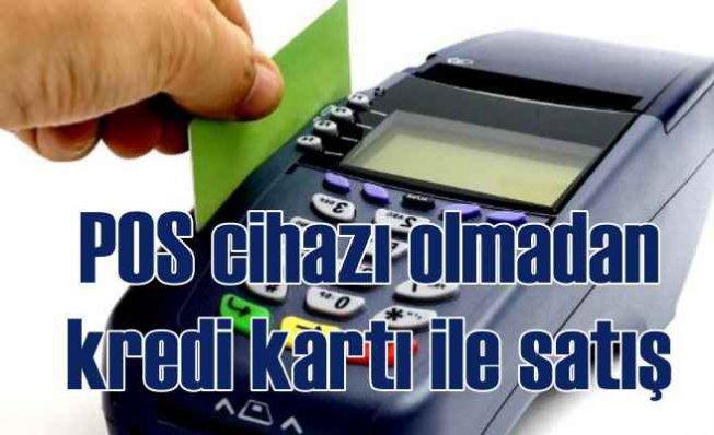 POS cihazı olmayan işletmeler de kredi kartı ile satış yapabilecek