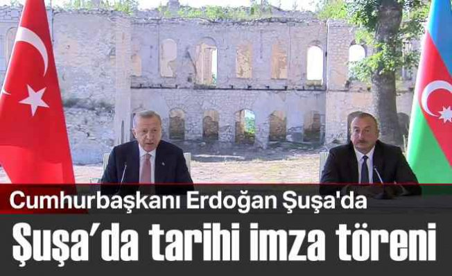 Türkiye Azerbaycan arasında tarihi anlaşma | Şuşa belgesi imzalandı