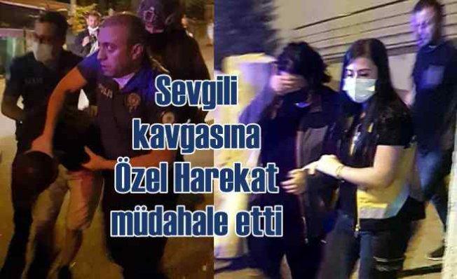 İki sevgilinin kavgasını Özel Harekat polisi durdurdu