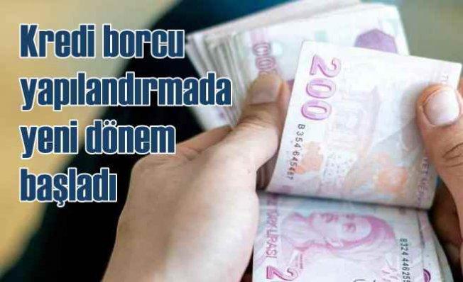Kredi borcu olanlar dikkat | Kredi yapılandırmasında yeni dönem başladı