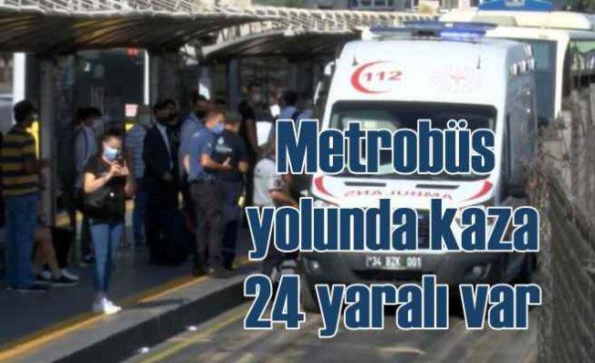 Metrobüs yolunda faciadan dönüldü, 24 yaralı var