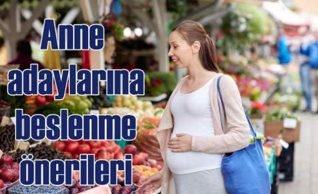 Anne adaylarına sağlıklı beslenme önerileri