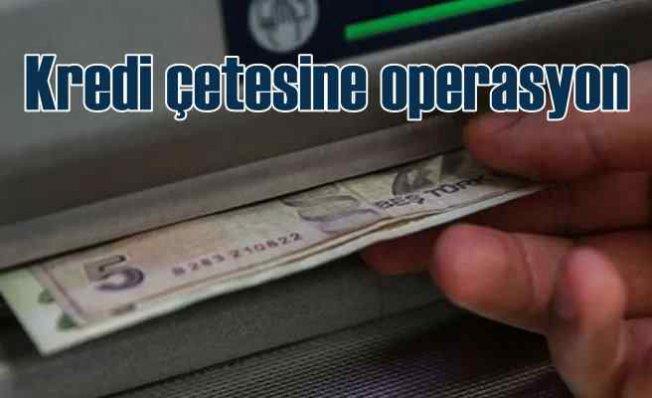 Kredi çetesine 6 ilde operasyon, 18 gözaltı var