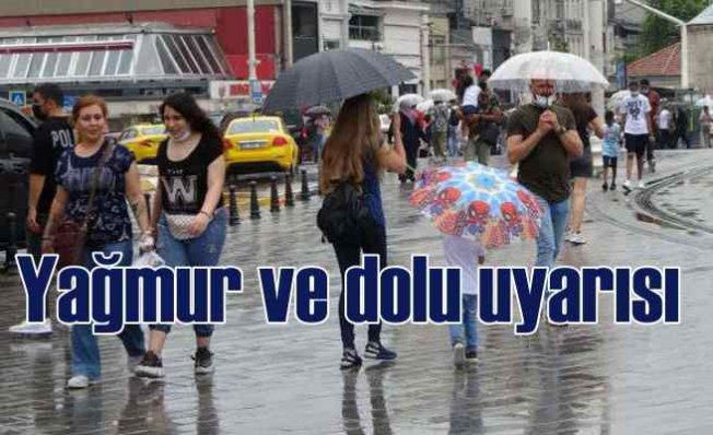 Meteoroloji'den yağmur ve dolu uyarısı geldi