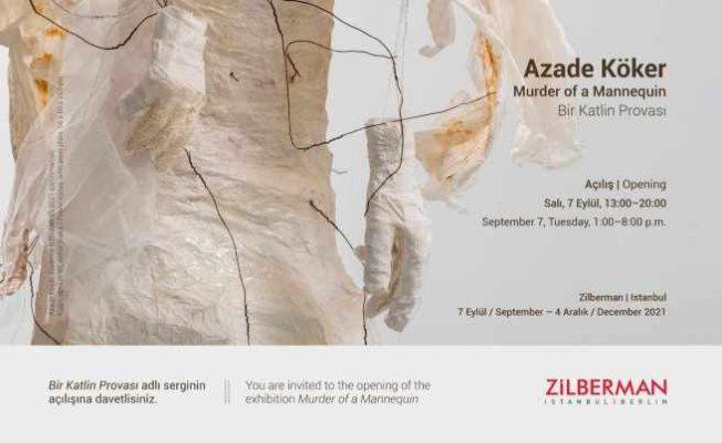 Azade Köker Kişisel Sergisi | Bir Katlin Provası