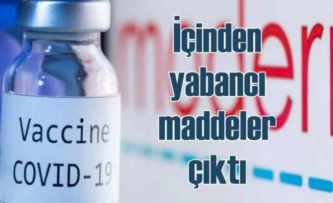 Moderna aşısı içinde yabancı maddeler bulundu