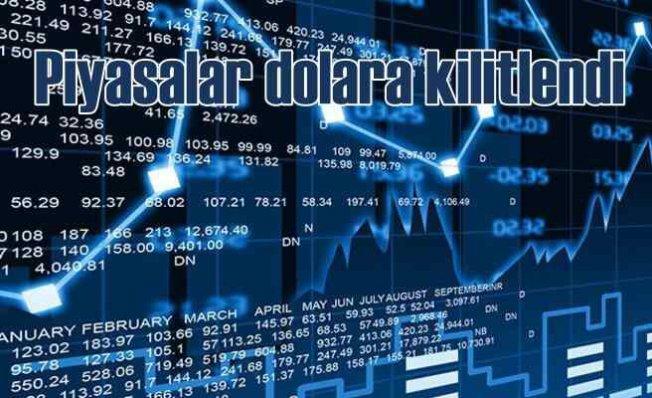 Piyasalarda Bugün Dolarda zirve, BİST'te destek arayışı