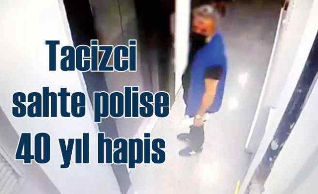 Terapi merkezinde taciz   Sahte polise 40 yıl hapis istendi