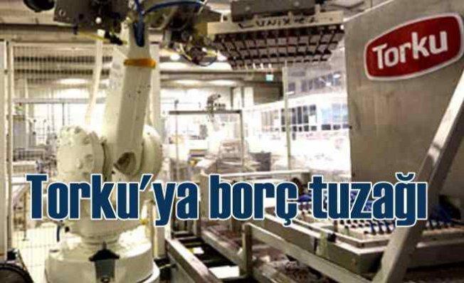 Torku'ya borç kıskacı   Yabancılar cirit atıyor