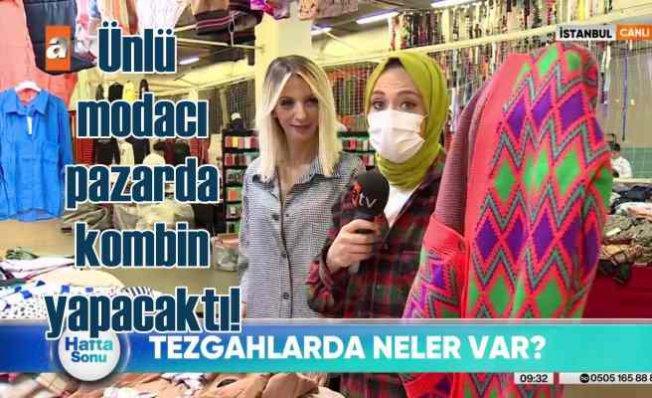 Modacı Zeynep Yazıcılar semt pazarında kombin yaptı