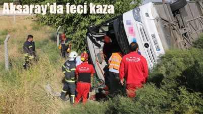 Aksaray'da yolcu otobüsü devrildi, 8 ölü var