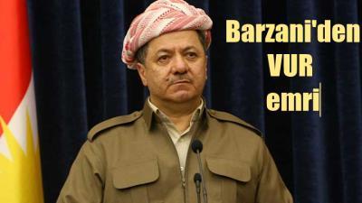 Barzani'den Peşmerge'ye Vur emri