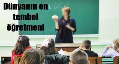 Dünyanın en tembel öğretmeni