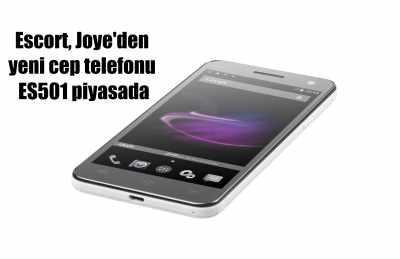 Escort, Joye'den yeni cep telefon ES501 piyasada