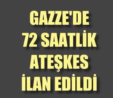 Flaş.. Flaş.. Gazze'de silahlar 72 saat susacak