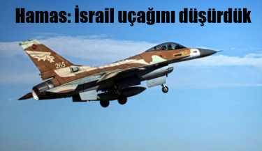 Hamas'dan şok iddia, 'İsrail savaş uçağını düşürdük'