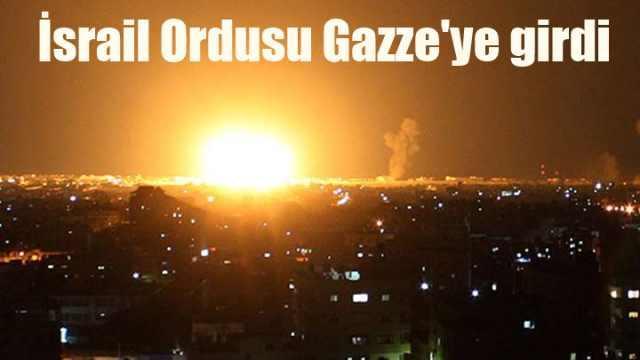 İsrail 8 bin askerle Gazze'ye karadan girdi