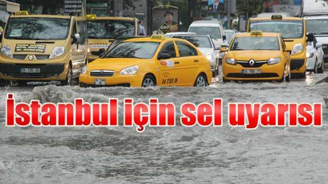 İstanbul ve Marmara için su baskını uyarısı