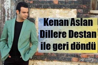 Kenan Aslan'ın ikinci albümü Dillere Destan çıktı