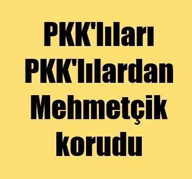 PKK'lıları, PKK'lılardan askerler korudu