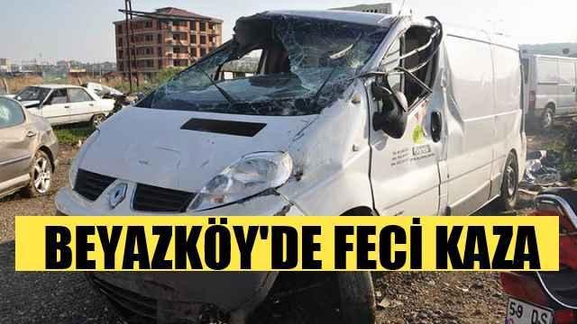 Tekirdağ Beyazköy'de kaza, 1 ölü var