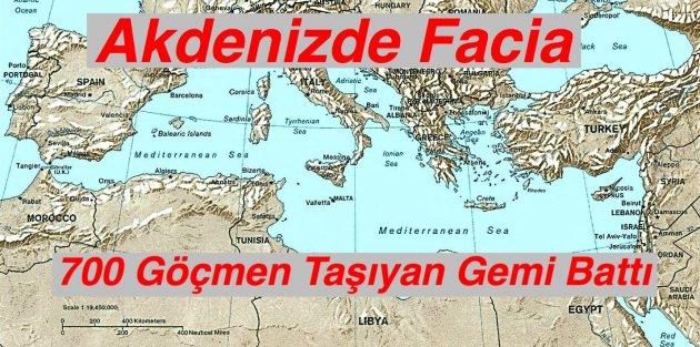 Akdenizde 700 Göçmen Taşıyan Gemi Battı