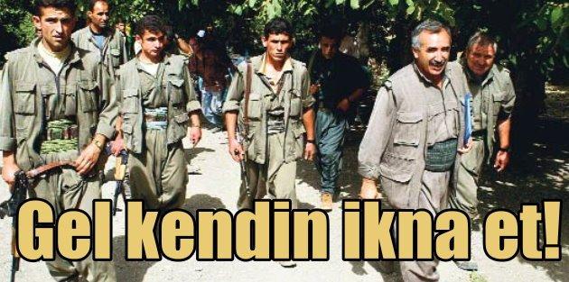 Akdoğandan PKKya Gel kendin ikna et