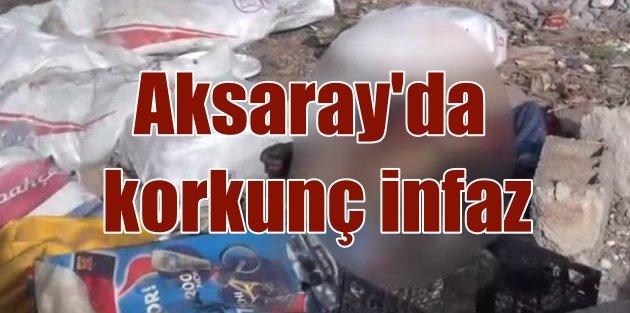 Aksaray'da vahşi cineyet: 2 kişiye korkunç infaz