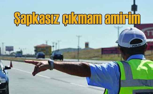 Şapkasız görev yapan polise ceza geliyor