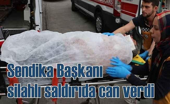 Lastik İş Sendikası Başkanı Abdullah Karacan'a silahlı saldırı