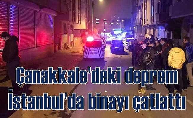 Çanakkale'de deprem, İstanbul'da binayı çatlattı