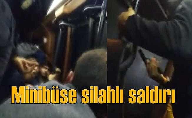 İçi yolcu dolu minibüse silahlı saldırı