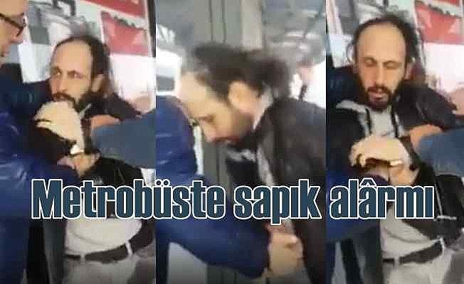 Metrobüste sapık alarmı | Fermuarını açmışsın, üstüme boşalmışsın şerefsiz