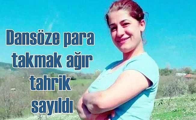 Dansöze para takan eşini bıçaklayan kadına 'Ağır tahrik' indirimi