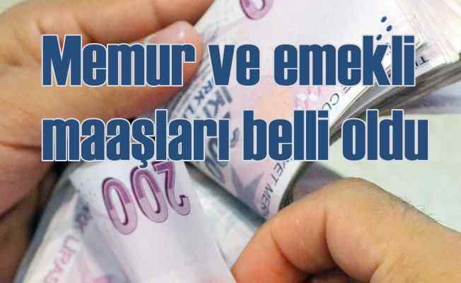 Memur ve Emekli zamlı maaşları belli oldu