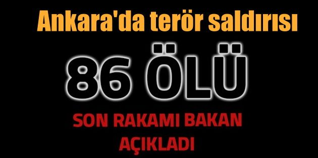 Ankarada bombalı saldırı, Bakan açıkladı; 86 ölü var