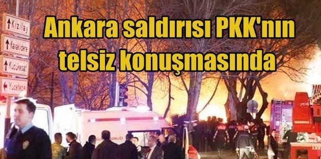Ankara'da bombalı saldırı, PKK telsiz konuşmasında
