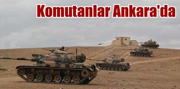 Ankarada kritik zirve, Sınırdaki komutanlar Genelkurmayda