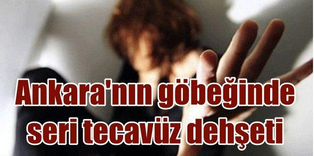 Ankaranın göbeğinde seri tecavüz dehşeti