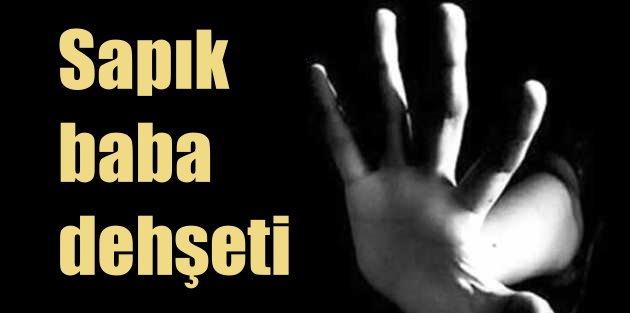 Antalyada sapık baba dehşeti