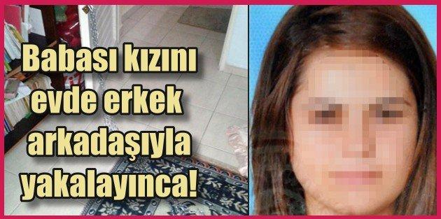 Babası kızını evde erkekle yakalayınca intihara kalktı