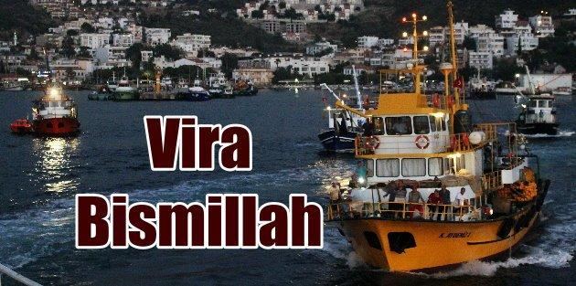 Balıkçılar Vira Bismillah ile denize açıldı