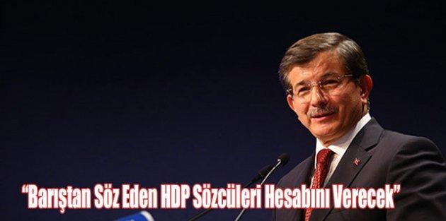 """Barıştan Söz Eden HDP Sözcüleri Hesabını Verecek"""""""