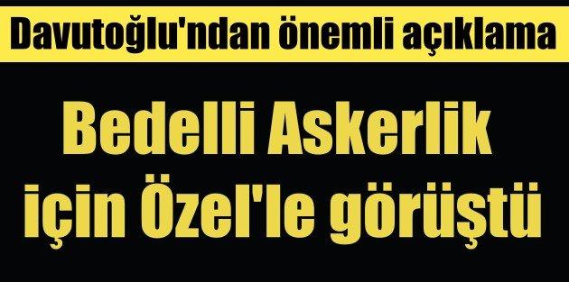 Bedelli'de son durum, Davutoğlu'ndan bedelli askerlik açıklaması