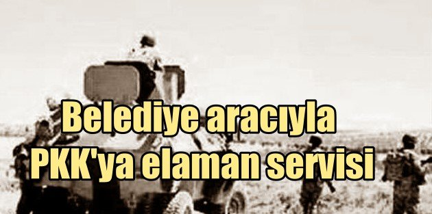 Belediye aracı PKK servisi çıktı: Çözüm sürecini fazla abartmışlar