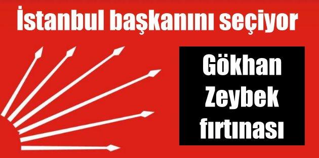 CHP İstanbul'da Gökhan Zeybek fırtınası