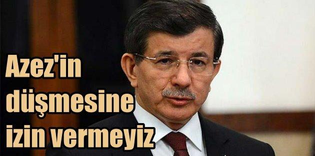Davutoğlu Suriye ve Rusya'yı uyardı: Azez'e izin vermeyiz